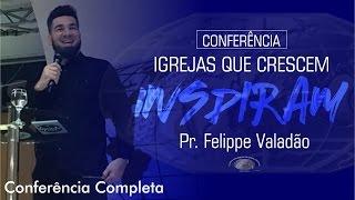 Conferência com Pr. Filippe Valadão - IECG