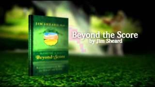 Beyond the Score - Jim Sheard