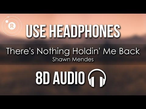 Shawn Mendes - There's Nothing Holdin' Me Back (8D AUDIO)