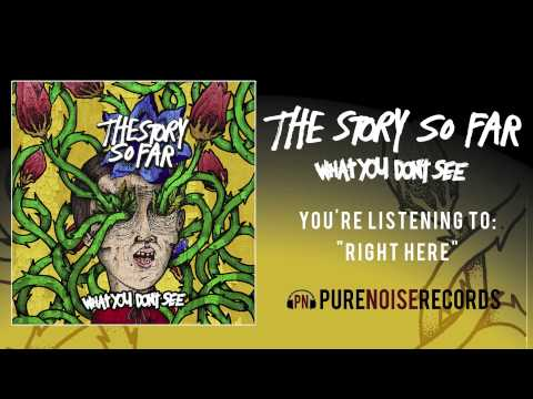"The Story So Far ""Right Here"""
