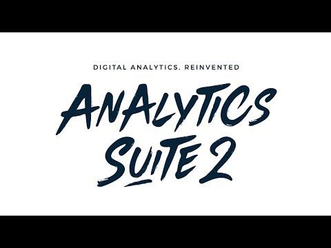 Analytics Suite 2: Digital analytics, reinvented