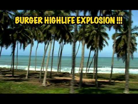 BURGER HIGHLIFE EXPLOSION !!!