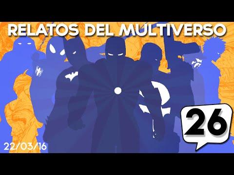 Relatos Del Multiverso 26: El Día antes del ESE Estreno