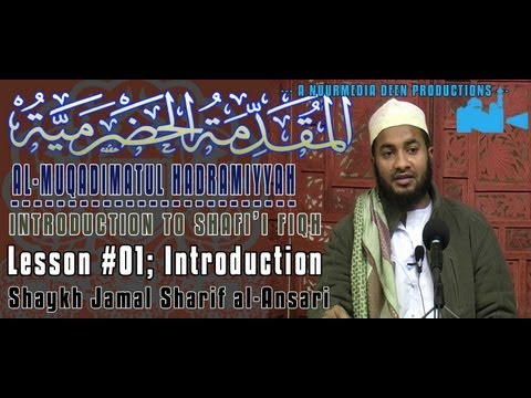 al-Muqadimatul Hadramiyyah; Lesson #01; Introduction By Sh Jamal Sharif al-Ansari (Shafi