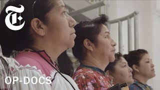 One Woman's Crusade to Help Indigenous People in the Mexican Justice System | Op-Docs