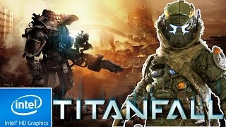 TITANFALL (2014) | LOW END PC CONFIG | INTEL HD 4000 | 4 GB RAM | i3 |