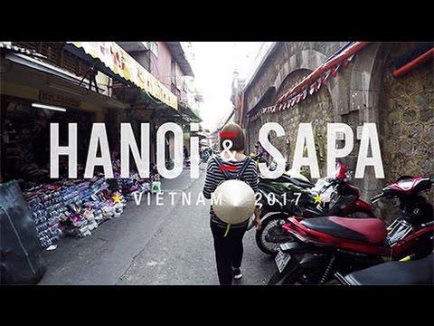 Amazing Vietnam Trip, Hanoi & Sapa 2017