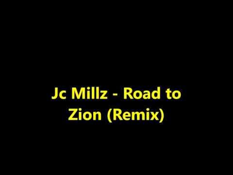 Jc Millz   Road to Zion remix