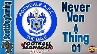 Football Manager 2017 Never Won A Thing Episode 1 ScottDogGaming