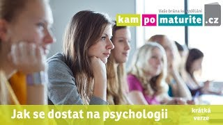 Jak se dostat na obor psychologie a udělat přijímací zkoušky - www.KamPoMaturite cz