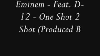 Eminem Feat. D-12 - One Shot 2 Shot (Produced By Eminem)