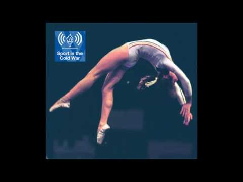 Sport in the Cold War Episode 38 - Romania's Perfect 10 Gymnast
