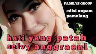 Hati yang patah selvy anggraeni familys group