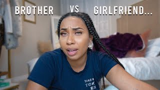 Breaking my Silence.. My Brother vs Girl friend
