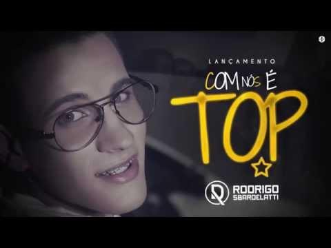 Rodrigo Sbardelatti - Com Nós É Top Áudio