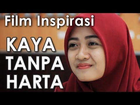 KAYA TANPA HARTA - Film Pendek Inspirasi