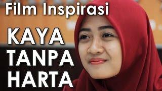 Video KAYA TANPA HARTA - Film Pendek Inspirasi download MP3, 3GP, MP4, WEBM, AVI, FLV April 2018