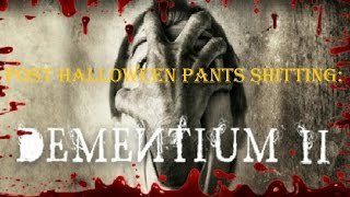 Dementium II HD - Post Halloween Pants Shitting