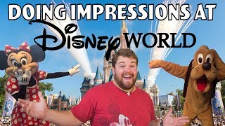 Doing Impressions at Disney World