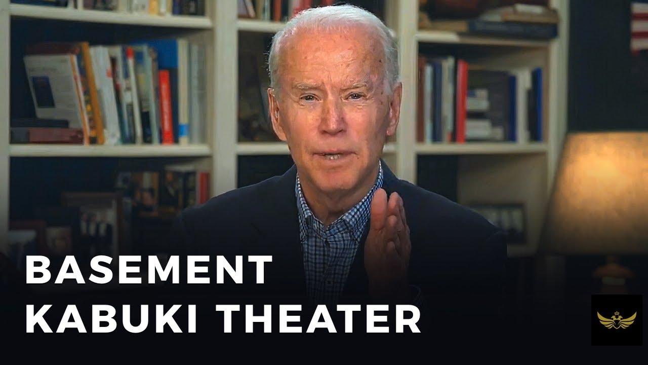 Biden basement kabuki theater