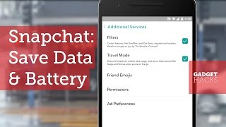 Make Snapchat Use Less Battery Life & Data on Android [How-To]