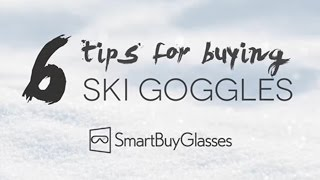 6 Tips for Buying Ski Goggles | Ski Goggles Buying Guide | SmartBuyGlasses