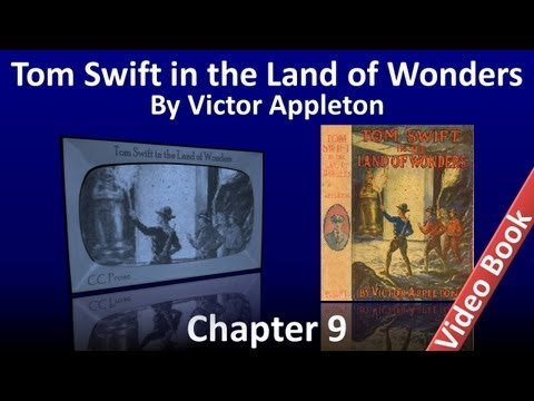 Chapter 09 - Tom Swift in the Land of Wonders by Victor Appleton