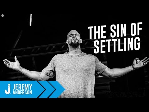 Jeremy Anderson | Sermon: The Sin of Settling