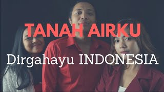 Tanah Airku DIRGAHHAYU INDONESIA KE 74 MP3