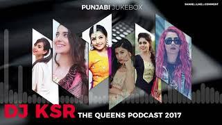 The Punjabi Queens | DJ KSR | Punjabi Songs Mashup | 2017
