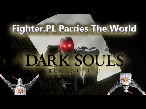 Dark Souls Remastered - Fighter.PL Parries The World