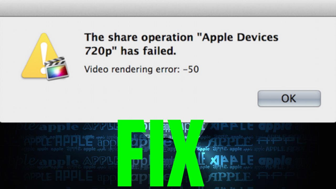 Video Rendering Error 50 FIX | iMovie \u0026 Final Cut Pro X - "|1280|720|?|424394a3e321fb0bc9621fa4a40eefbc|False|UNLIKELY|0.35096538066864014