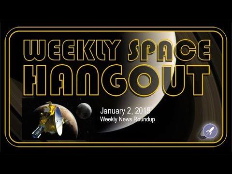 Weekly Space Hangout: Jan 2, 2019: Weekly Space Roundup