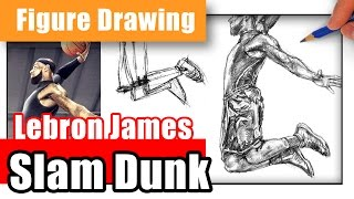 How to Draw Lebron James Dunking - Figure in Motion