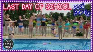 LAST DAY OF SCHOOL POOL PARTY CELEBRATION