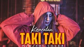 KauRatan -Taki Taki (Punjabi Refix/Cover)- DJ Snake ft. Selena Gomez, Ozuna, Cardi B