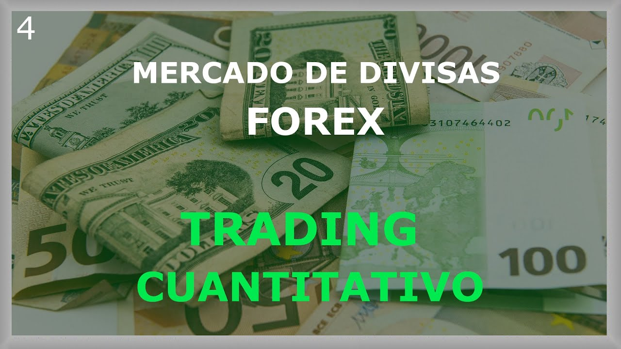🌐 Curso de TRADING CUANTITATIVO - Mercado de Divisas (ForEx) [4]