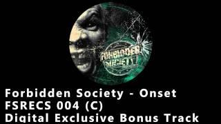 Forbidden Society - ONSET ( Bonus Track Digital Only ) [FSRECS 004]