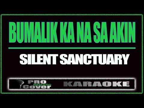 Bumalik Ka Na Sa Akin - SILENT SANCTUARY (KARAOKE)