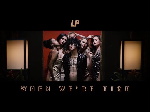 L.P. (Laura Pergolizzi) - When We're High