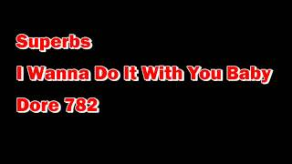 Superbs-I Wanna Do It With You Baby-Dore 782