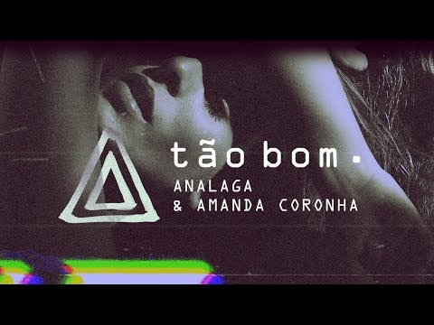 ANALAGA DJ Feat. Amanda Coronha (Tão Bom)