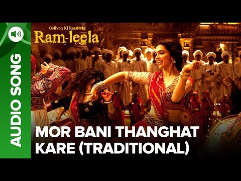 Mor Bani Thanghat Kare - Full Audio Song | Deepika Padukone & Ranveer Singh