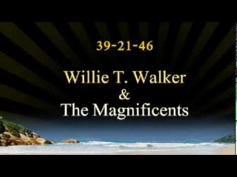 """""""39-21-46"""" - Willie T. Walker & The Magnificents"""