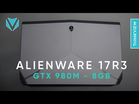 Alienware 17 R3: Kẻ Dẫn đầu
