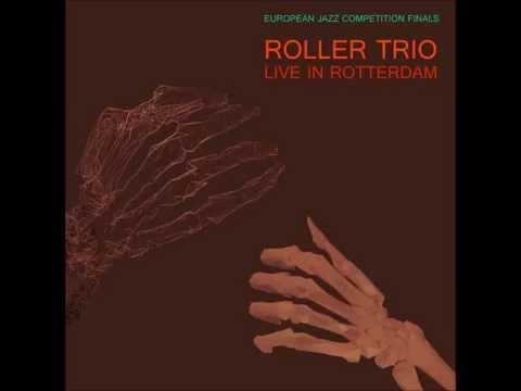 Roller Trio live in Rotterdam - European Jazz Competition Finals