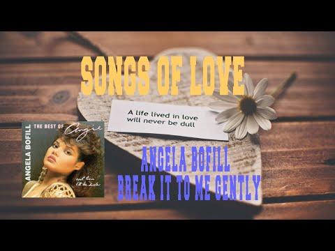 ANGELA BOFILL - BREAK IT TO ME GENTLY