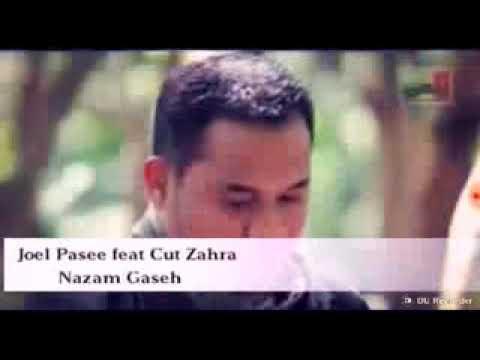 Joel pasee feat cut zuhra, NAZAM GASEH