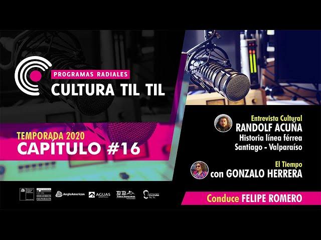 Programas Radiales Cultura Til Til (Capitulo 16) 27/07/20