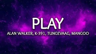 Cover images Alan Walker, K-391, Tungevaag, Mangoo ‒ PLAY (Lyrics)